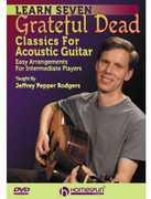 Learn Seven Grateful Dead Classics For Acoustic Guitar , Jeffrey Pepper Rodgers