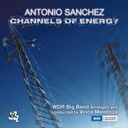 Channels Of Energy , Antonio Sanchez