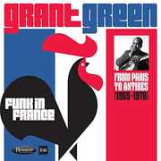 Funk In France: From Paris To Antibes (1969-1970) , Grant Green