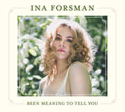 Been Meaning To Tell You , Ina Forsman