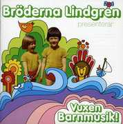 Vuxen Barnmusik [Import] , Bröderna Lindgren