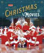 Christmas in the Movies: 30 Classics to Celebrate the Season (Turner Classic Movies)