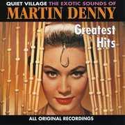 Greatest Hits , Martin Denny