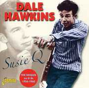 Susie Q - Singles A's and B's 1956-60 [Import] , Dale Hawkins