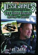 Off Road Racing Around the World , Jesse James