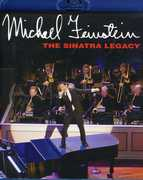 Michael Feinstein: The Sinatra Legacy , Michael Feinstein