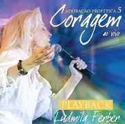 Adoracao Profetica 5 Coragem [Import] , Ludmila Ferber