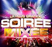 La Plus Grande Soiree Mixee /  Various [Import] , Various Artists