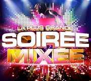 La Plus Grande Soiree Mixee /  Various [Import] , Various Artists