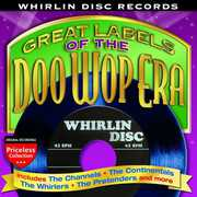 Great Labels Of The Doo Wop Era: Whirlin Disc