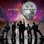 Blow Up the Moon , Blues Traveler