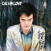 Super Future , Calvin Love