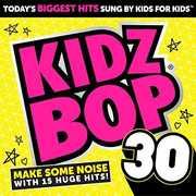 Kidz Bop 30 , Kidz Bop Kids