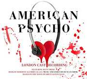 American Psycho (Original London Cast)