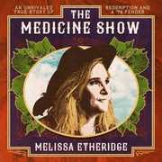 The Medicine Show , Melissa Etheridge