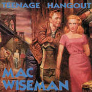 Teenage Hangout , Mac Wiseman