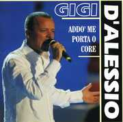 Addo Me Porta O Core [Import] , Gigi D'Alessio