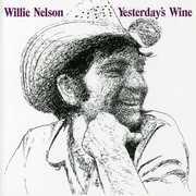Yesterday's Wine , Willie Nelson
