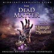 The Dead Matter (Original Soundtrack)
