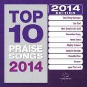 Top 10 Praise Songs 2014 , Various Artists
