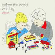 Before the World Was Big , Girlpool
