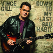 Down to My Last Bad Habit , Vince Gill
