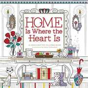 Home Is Where the Heart Is: A Hand-Crafted Adult Coloring Book