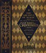 The Archive of Magic: The Film Wizardry of Fantastic Beasts: TheCrimes of Grindelwald (Harry Potter)