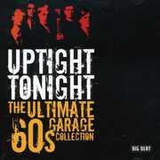 Uptight Tonight-Ultimate 60s Garage Coll [Import]