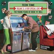 Teen Time: Young Years Of Rock & Roll, Vol. 3- A Very Special Love