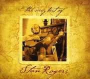 The Very Best Of , Stan Rogers