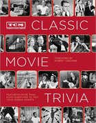 TCM Classic Movie Trivia: Featuring More Than 4,000 Questions to Test Your Trivia Smarts (Turner Classic Movies)