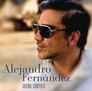 Sueno Contigo , Alejandro Fernandez