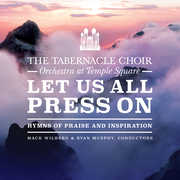 Let Us All Press On , Tabernacle Choir at Temples Square
