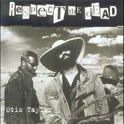 Respect the Dead , Otis Taylor