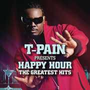 T-Pain Presents Happy Hour: The Greatest Hits [Explicit Content] , T-Pain