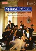Making Ballet: Making Ballet with Karen Kain , Karen Kain