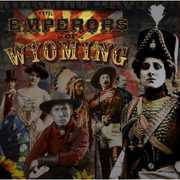 Emperors of Wyoming [Import] , The Emperors of Wyoming