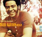 Ain't No Sunshine: The Best Of Bill Withers , Bill Withers
