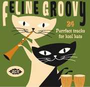 Feline Groovy: 24 Purrfect Tracks for Kool Kats [Import]
