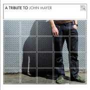 A Tribute To John Mayer