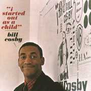I Started Out As a Child , Bill Cosby