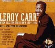 When The Sun Goes Down 1934-41 With Scrapper Blackwell , Leroy Carr