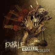 When Worlds Collide , Exhale