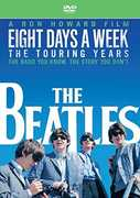 The Beatles: Eight Days A Week - The Touring Years , The Beatles