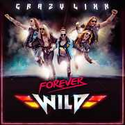Forever Wild , Crazy Lixx