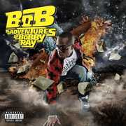 B.O.B Presents: The Adventures Of Bobby Ray [Explicit Content]