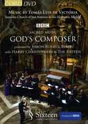 Sacred Music: God's Composer , The Sixteen