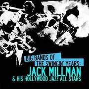 Big Bands Swingin Years: Jack Millman , Jack Millman