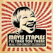Mavis Staples I'll Take You There: An All-star Concert Celebration , Various Artists